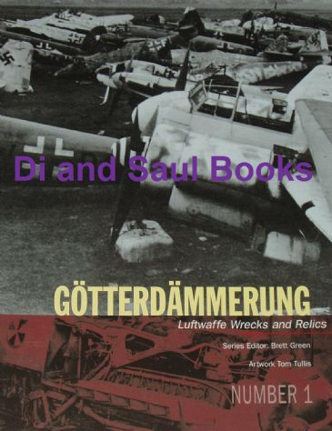 Gotterdammerung - Luftwaffe Wrecks and Relics, by Brett Green (with artwork by Tom Tullis)